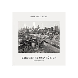 Coal Mines and Steel Mills. Bernd Becher  Hilla Becher  - Buch