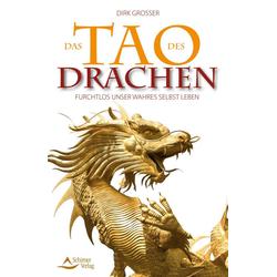 Das Tao des Drachen: Buch von Dirk Grosser
