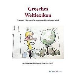 Grosches Weltlexikon. Erwin Grosche  - Buch