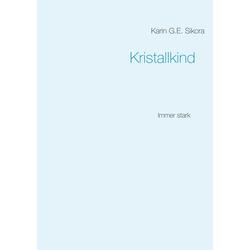 Kristallkind als Buch von Karin G.E. Sikora