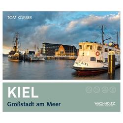 Kiel als Buch von Tom Körber