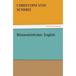 Blumenkörbchen. English als Buch von Christoph von Schmid