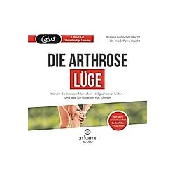 Die Arthrose-Lüge  1 MP3-CD - Hörbuch