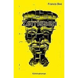 Zerissen. Francis Bee  - Buch