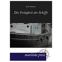 Die Festigkeit der Schiffe. Felix Pietzker  - Buch