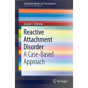 Reactive Attachment Disorder A Case-Based Approach