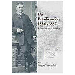 Die Brasilienreise 1886-1887. August Voswinckel  - Buch