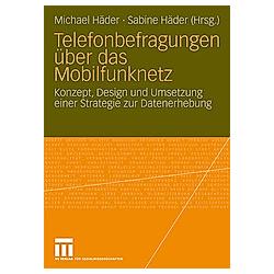 Telefonbefragungen über das Mobilfunknetz. Michael Häder  - Buch