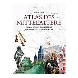 Atlas des Mittelalters. Uwe A. Oster  - Buch