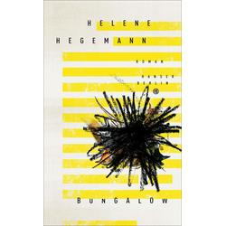 Bungalow: Buch von Helene Hegemann