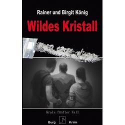 Wildes Kristall: eBook von Rainer König/ Birgit König