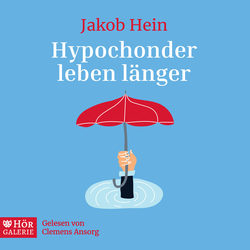 Hypochonder leben länger als Hörbuch Download von Jakob Hein