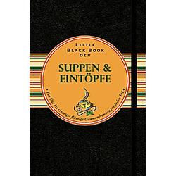 Little Black Book der Suppen & Eintöpfe