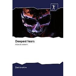 Deepest fears. Zoé Unakim  - Buch