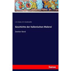 Geschichte der italienischen Malerei als Buch von J. A. Crowe/ G. B. Cavalcaselle