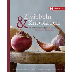Zwiebeln & Knoblauch: Buch von Achim Schwekendiek/ Ingeborg Pils