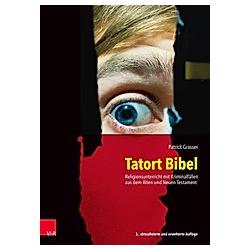 Tatort Bibel. Patrick Grasser  - Buch