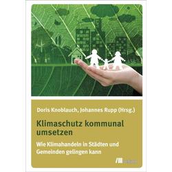 Klimaschutz kommunal umsetzen: eBook von Doris Knoblauch/ Johannes Rupp