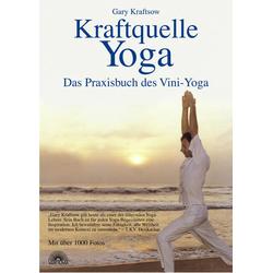 Kraftquelle Yoga: Buch von Gary Kraftsow