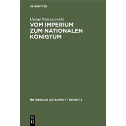 Vom Imperium zum Nationalen Königtum: Buch von Helene Wieruszowski