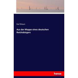 Aus der Mappe eines deutschen Reichsbürgers als Buch von Karl Braun