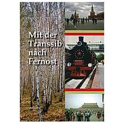 Mit der Transsib nach Fernost. Jürgen Pachtenfels  - Buch