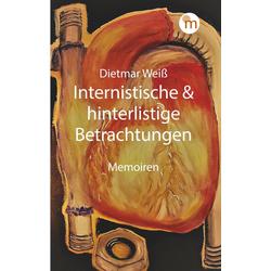 Internistische & hinterlistige Betrachtungen: Buch von Dietmar Weiß