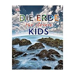 Die Erde für clevere Kids / Wissen für clevere Kids Bd.4 - Buch