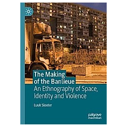 The Making of the Banlieue. Luuk Slooter  - Buch