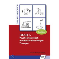 P.O.P.T. Psycholinguistisch orientierte Phonologie-Therapie: eBook von Annette Fox-Boyer