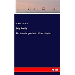 Die Perle. Martin Gerlach  - Buch