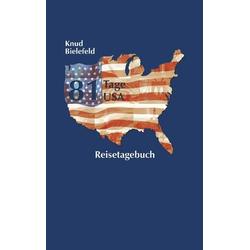 81 Tage USA als Buch von Knud Bielefeld
