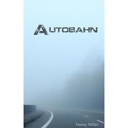 Autobahn: eBook von Danny Miller