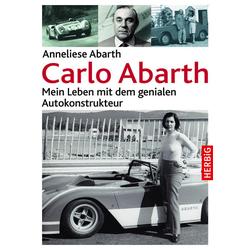 Carlo Abarth als Buch von Anneliese Abarth