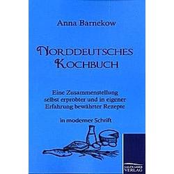 Norddeutsches Kochbuch. Anna Barnekow  - Buch