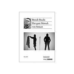 Bertolt Brecht: Der gute Mensch von Sezuan  Schülerheft. Elinor Matt  - Buch