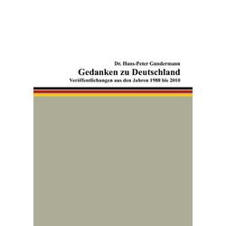 Gedanken zu Deutschland als Buch von Hans-Peter Dr. Gundermann/ Hans-Peter Gundermann