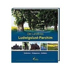 Der Landkreis Ludwigslust-Parchim. Hannelore Döge  - Buch