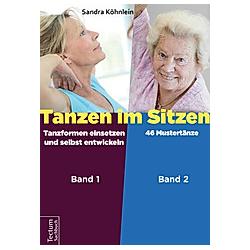 Tanzen im Sitzen (Teil 1-2)  2 Teile. Sandra Köhnlein  - Buch