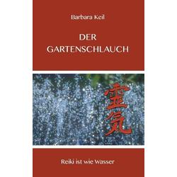 Der Gartenschlauch als Buch von Barbara Keil