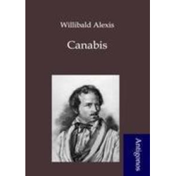 Canabis als Buch von Willibald Alexis