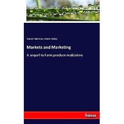 Markets and Marketing. Walter Gilbey  Daniel Tallerman  - Buch