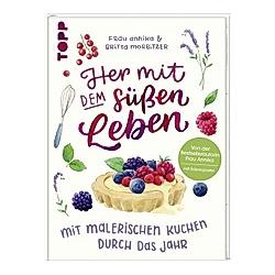 Her mit dem süßen Leben. Mit malerischen Kuchen durch das Jahr. Brit Morbitzer  - Buch