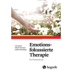 Emotionsfokussierte Therapie: eBook von Lars Auszra/ Imke R. Herrmann/ Leslie S. Greenberg