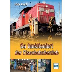 So funktioniert der Eisenbahnbetrieb: Buch von Erich Preuß