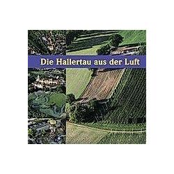 Die Hallertau aus der Luft. Franz X. Bogner  - Buch