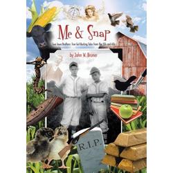 Me and Snap als Buch von John W. Bruner