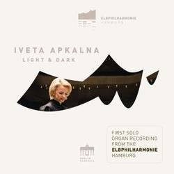 Apkalna, I: Light And Dark (Elbphilharmonie Orgel)