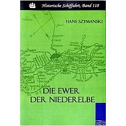 Die Ewer der Niederelbe. Hans Szymanski  - Buch