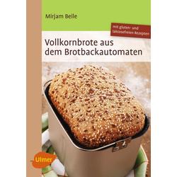 Vollkornbrote aus dem Brotbackautomaten als Buch von Mirjam Beile